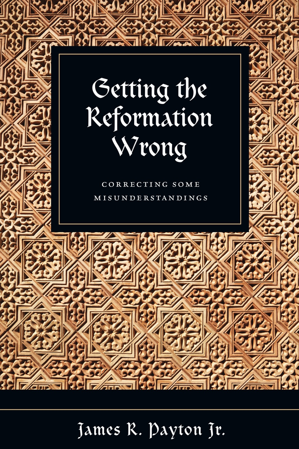 Getting the Reformation Wrong: Correcting Some Misunderstandings (eBook)