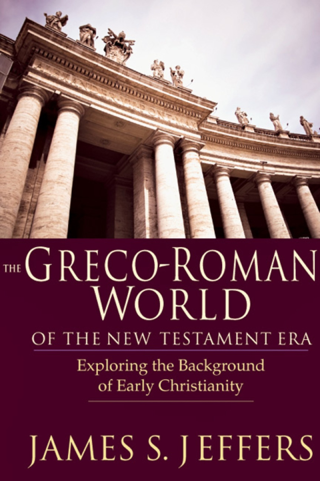 The Greco-Roman World of the New Testament Era: Exploring the Background of Early Christianity (eBook)
