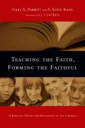 Teaching the Faith, Forming the Faithful 9780830884353
