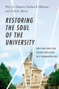 Restoring the Soul of the University 9780830891634