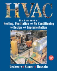 The Handbook of Heating, Ventilation and Air Conditioning for Design and Implementation              by             Ali Vedavarz; Sunil Kumar; Muhammed Iqbal Hussain