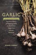 Garlic, an Edible Biography 9780834829947