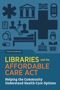 Libraries and the Affordable Care Act 9780838912898