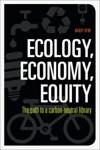 Ecology, Economy, Equity              by             Mandy Henk