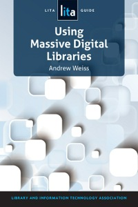 Using Massive Digital Libraries              by             Andrew Weiss