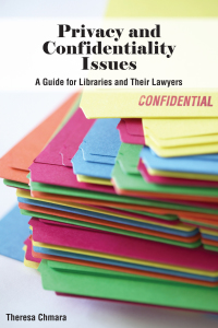 Privacy and Confidentiality Issues              by             Theresa Chmara