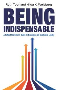 Being Indispensable              by             Ruth Toor; Hilda K. Weisburg