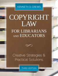 Copyright Law for Librarians and Educators              by             Kenneth D. Crews