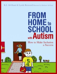 From Home to School with Autism              by             Kay Al-Ghani; Lynda Kenward