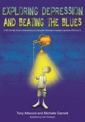 Exploring Depression, and Beating the Blues 9780857009074