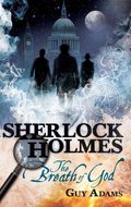 Sherlock Holmes: The Breath of God 9780857686008