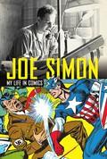 Joe Simon: My Life in Comics 9780857687913