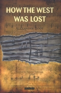 How the West Was Lost 9780857713360