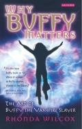 Why Buffy Matters 9780857717917