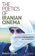 Poetics of Iranian Cinema, The 9780857720443