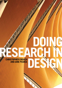 Doing Research in Design              by             Christopher Crouch; Jane Pearce