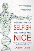 Why Genes Are Not Selfish and People Are Nice 9780863159770