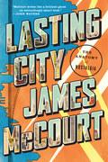 Lasting City: The Anatomy of Nostalgia 9780871407245