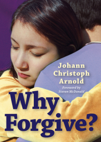 Why Forgive?              by             Johann Arnold Christoph