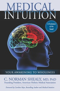 Medical Intuition              by             C. Norman Shealy MD, PhD.