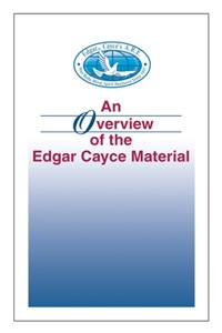 An Overview of the Edgar Cayce Material              by             Kevin J. Todeschi