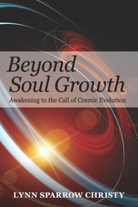 Beyond Soul Growth              by             Lynn Sparrow Christy