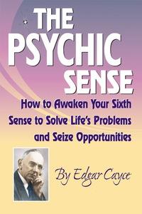 Psychic Sense              by             Edgar Cayce