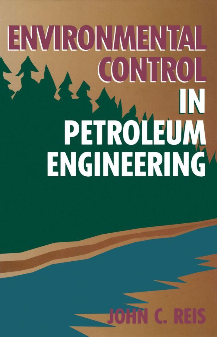 Environmental Control in Petroleum Engineering