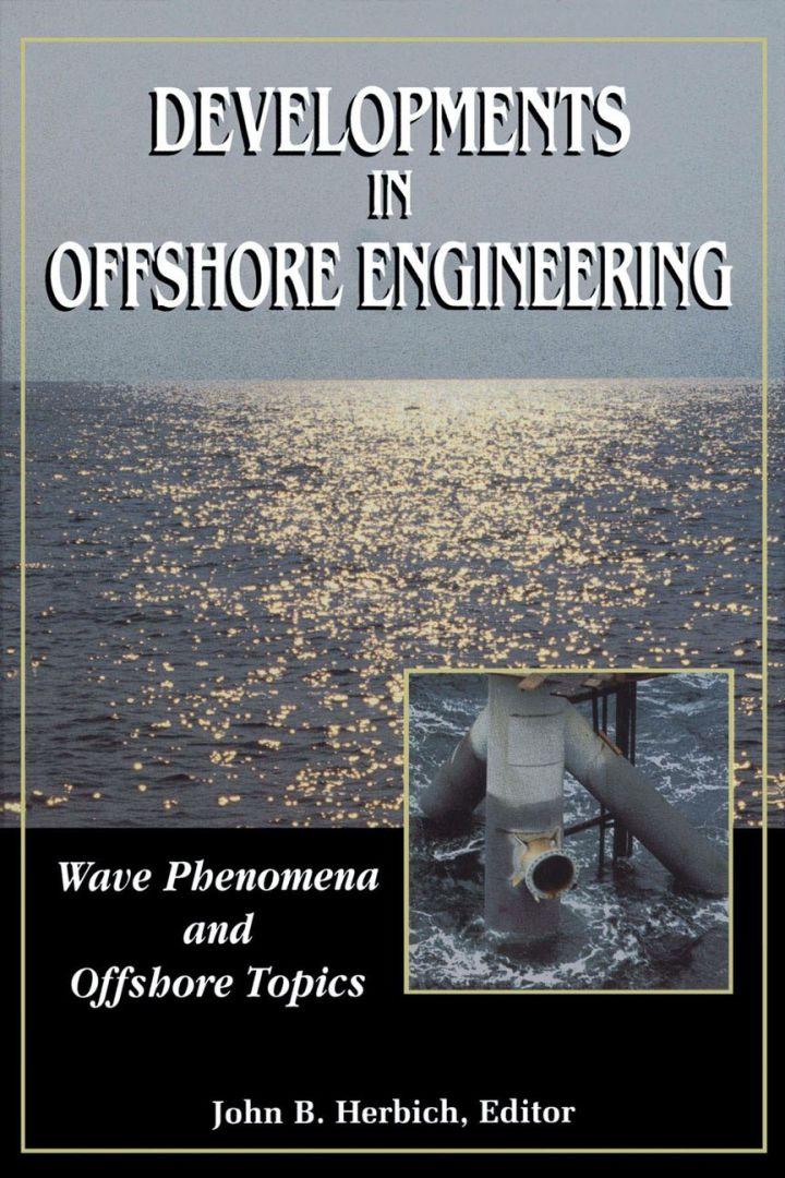 Developments in Offshore Engineering: Wave Phenomena and Offshore Topics: Wave Phenomena and Offshore Topics