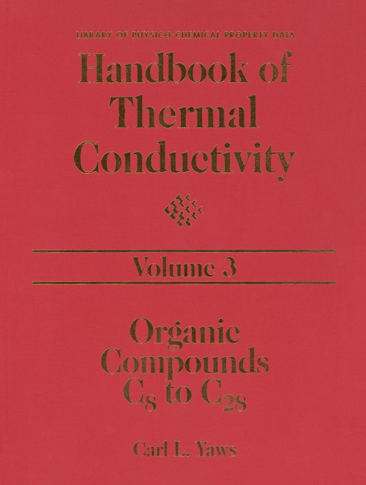 Handbook of Thermal Conductivity, Volume 3:: Organic Compounds C8 to C28