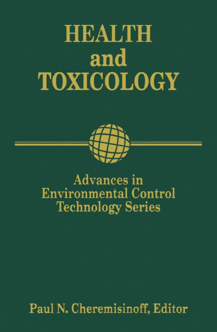 Advances in Environmental Control Technology: Health and Toxicology: Health and Toxicology