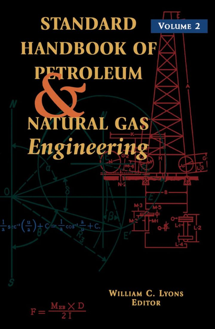 Standard Handbook of Petroleum and Natural Gas Engineering: Volume 2: Volume 2