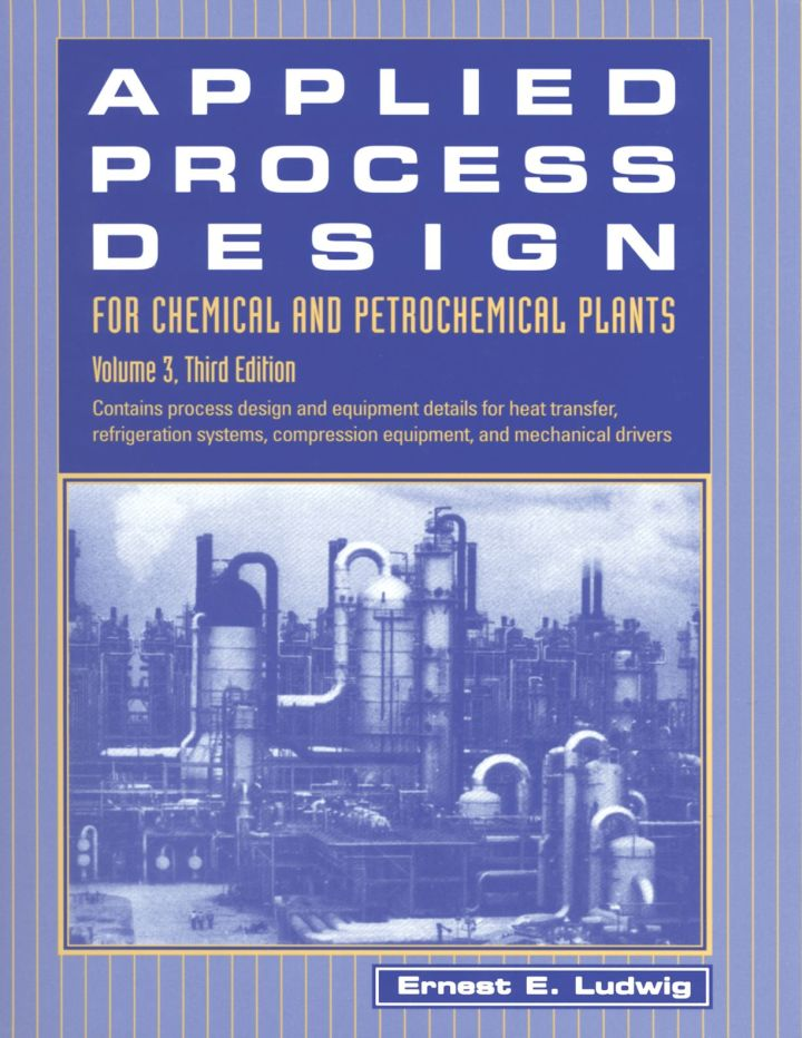 Applied Process Design for Chemical and Petrochemical Plants: Volume 3: Volume 3