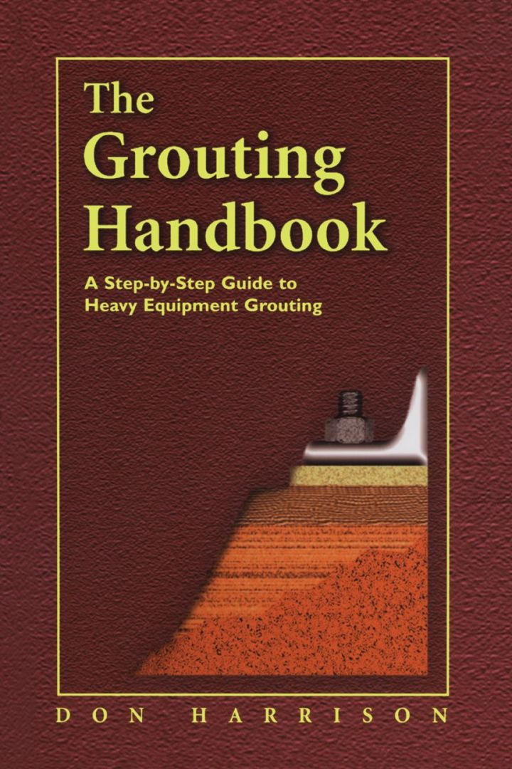 The Grouting Handbook: A Step-by-Step Guide to Heavy Equipment Grouting