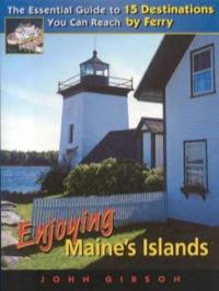 Enjoying Maine's Islands              by             Gibson, John