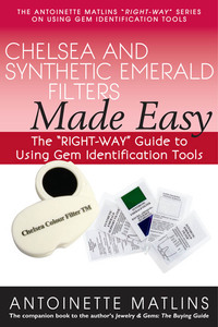 Chelsea and Synthetic Emerald Testers Made Easy              by             Antoinette Matlins