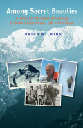 Among Secret Beauties: A Memoir of Mountaineering in New Zealand and Himalayas 9780947522018