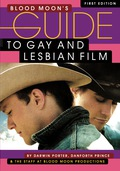 Blood Moon's Guide to Gay and Lesbian Film: The World's Most Comprehensive Guide to Recent Gay and Lesbian Movies 9780978646561