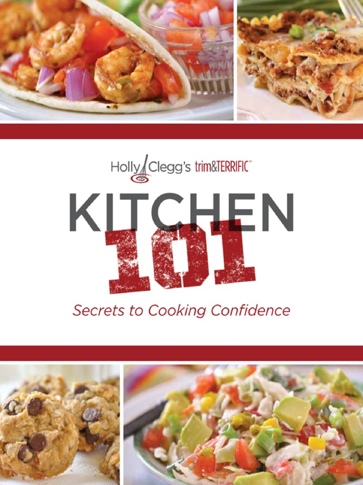 Holly Clegg's trim&TERRIFIC KITCHEN 101: Secrets to Cooking Confidence
