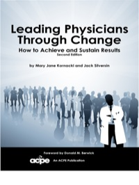Leading Physicians through Change - How to Achieve and Sustain Results              by             Kornacki, Mary Jane