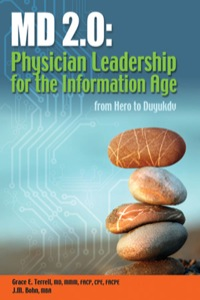 MD 2.0: Physician Leadership for the Information Age              by             Terrell, Grace Emerson, MD; Bohn, J.M., MBA