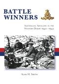 Battle Winners: Australian Artillery in the Western Desert 1940 - 1942 9780992444839