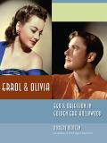 Errol & Olivia: Ego & Obsession in Golden Era Hollywood 9780998376363