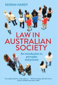 Law in Australian Society              by             Keiran Hardy
