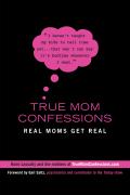 True Mom Confessions 9781101024621