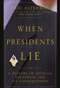 When Presidents Lie 9781101158876
