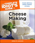 The Complete Idiot's Guide to Cheese Making 9781101197820