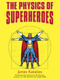 The Physics of Superheroes 9781101216736