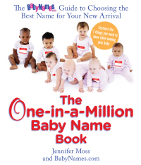 The One-in-a-Million Baby Name Book              by             Jennifer Moss; Babynames.com