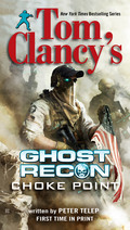 Tom Clancy's Ghost Recon: Choke Point 9781101608319